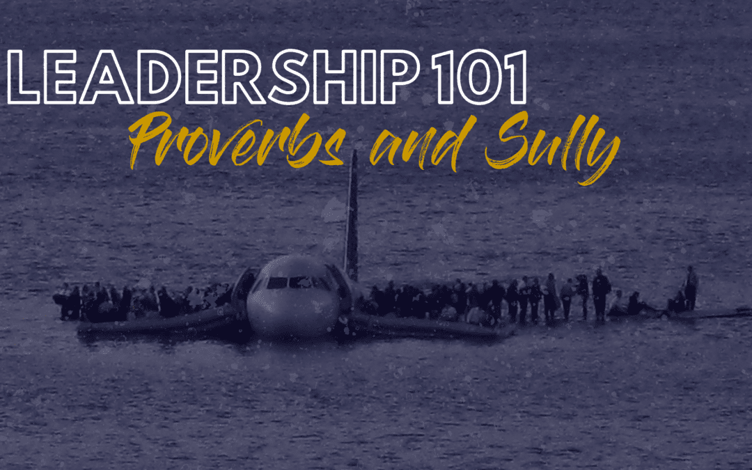 Leadership 101: Proverbs and Sully